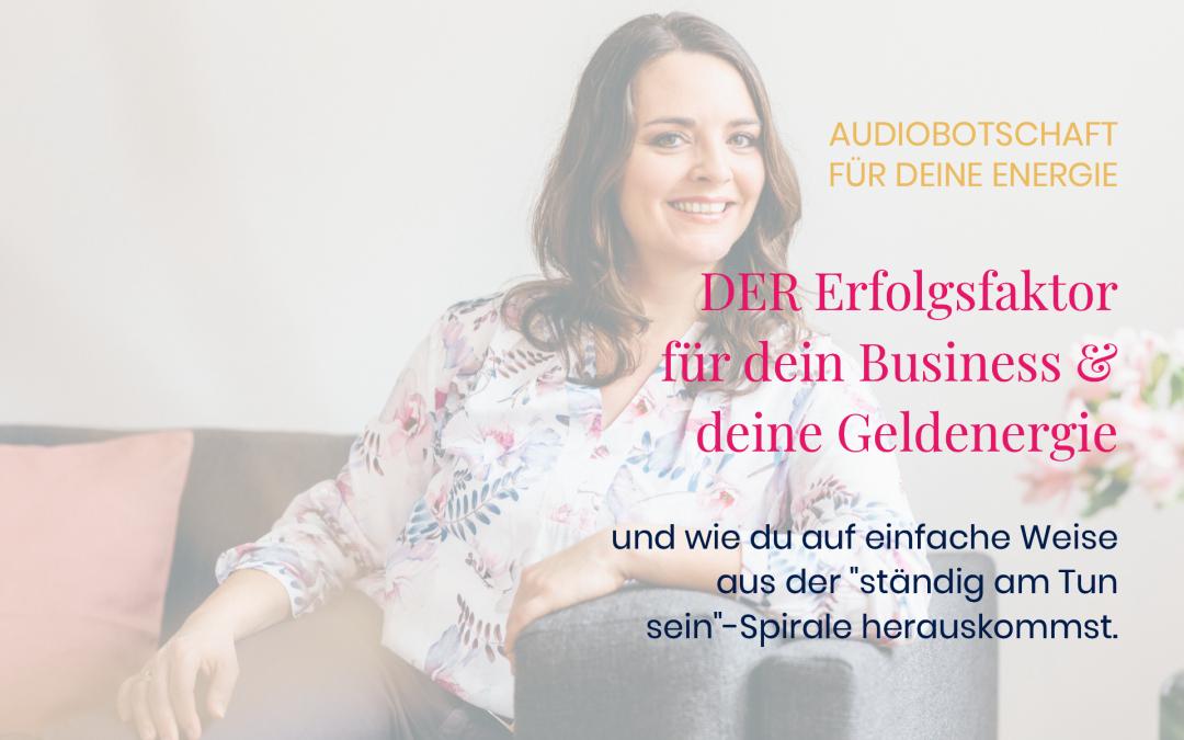 Audiobotschaft: DER Erfolgsfaktor für dein Business und deine Geldenergie