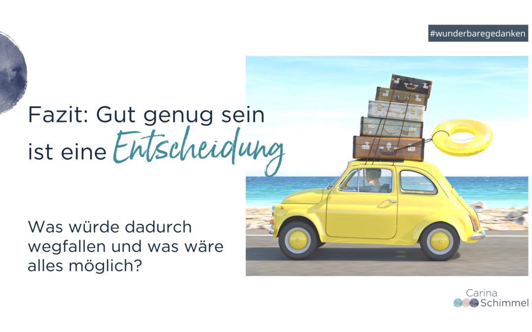 Fazit_ Gut genug sein ist eine Entscheidung mit einem Bild von einem gelben Auto mit fünf Koffern und einem Schwimmreifen auf das Autodach gestapelt