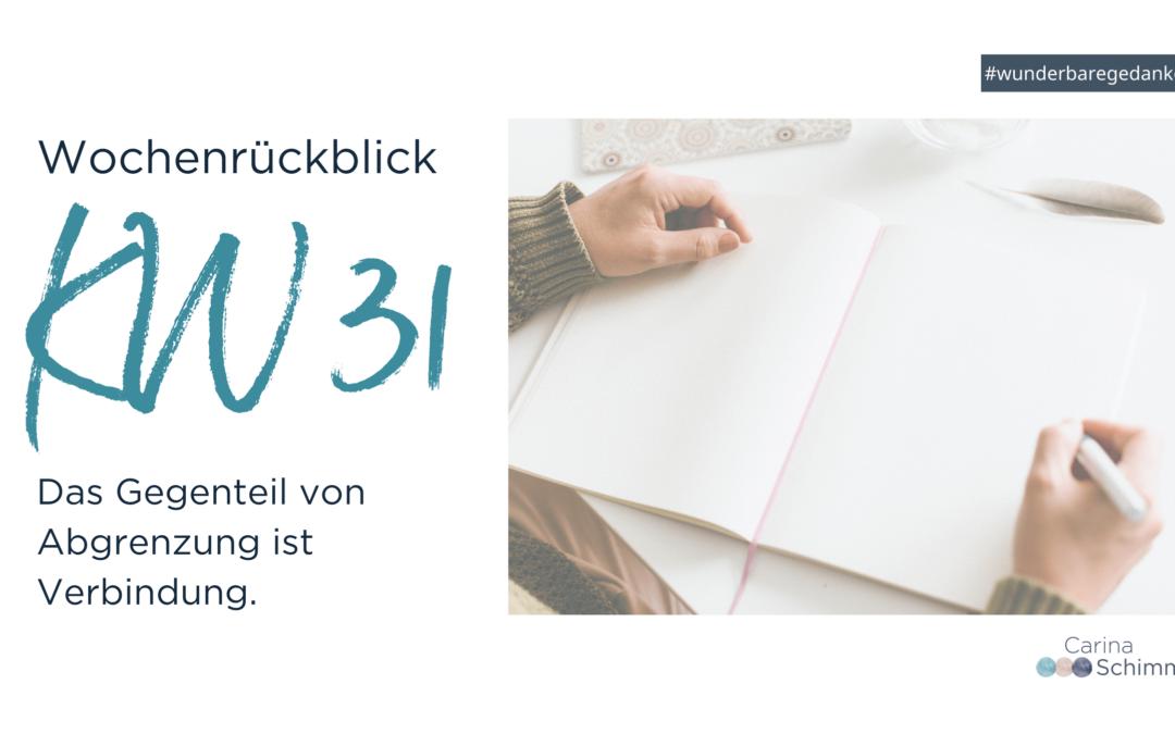 Wochenrückblick KW31 – Schreiben für wunderbare Gedanken